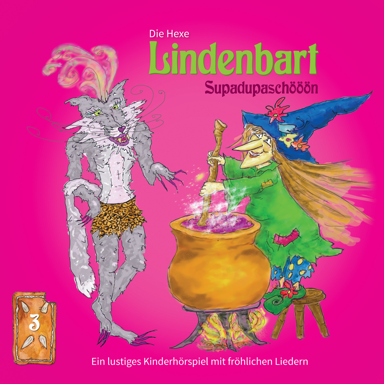 Die Hexe Lindenbart, Folge 3: Supadupaschööön